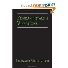 Fundamentals of Vibrations supplies a comprehensive protection of mechanical vibrations theory and applications. Suitable as a textbook for programs starting from introductory to graduate stage, it could additionally function a reference for working towards engineers. Written by a leading authority within the discipline, this quantity includes a clear and precise presentation of the material and is supported by an abundance of physical explanations, many worked-out examples