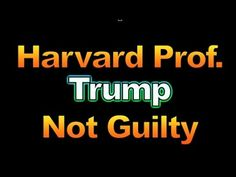 Harvard Prof -  Trump Not Guilty, 1638 - YouTube
