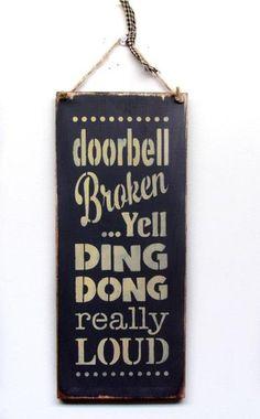 Doorbell Broken, Front Door Decor. Handcrafted wood signs to welcome your guests.