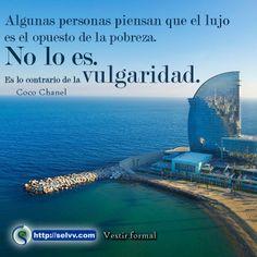 Algunas personas piensan que el lujo es el opuesto de la pobreza. No lo es. Es lo contrario de la vulgaridad. Coco Chanel http://selvv.com/vestir-formal/