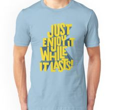 Unisex T-Shirt #tshirt #just #enjoy it while it lasts #mementomori #cyan #yellow #lettering