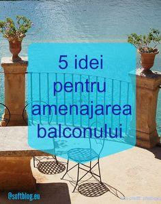 5 idei pentru amenajarea balconului