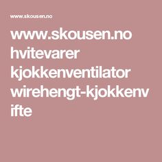 www.skousen.no hvitevarer kjokkenventilator wirehengt-kjokkenvifte