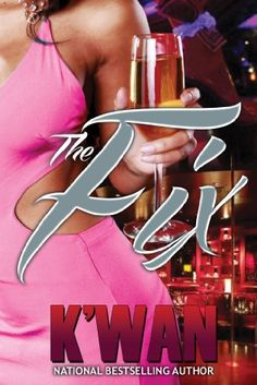 The Fix (Urban Books) by K'wan,http://www.amazon.com/dp/1601625855/ref=cm_sw_r_pi_dp_sVWDsb18NDJWBQQ7