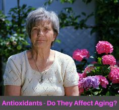 Antioxidant – What Is It And Can It Effect Aging? #thehealthythings