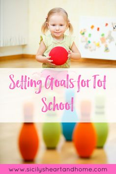 Tot school goals | homeschool goals | what toddlers need to know