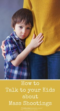 How to Talk to Your Kids about Mass Shootings