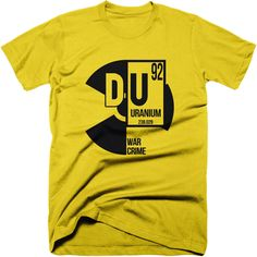 Depleted Uranium Truth T-Shirt  Let the world know that using depleted uranium is not only a war crime, its a crime against humanity with out 'Depleted Uranium Truth' t-shirt.  #DU #depleteduranium #endwar #nwo #truthtshirts #warcrime #tshirt  TRUTHTSHIRTS.COM