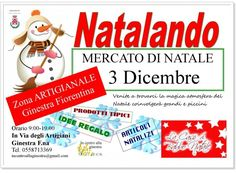 2017 - Natalando - Christmas markets, Dec. 3, 9 a.m. - 7 p.m., Lastra a Signa (Florence), Via degli Artigiani; a great variety of holiday gift ideas and Santa Claus village for children.