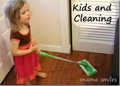Kids and Chores- tips for getting kids to help get and keep the house clean!