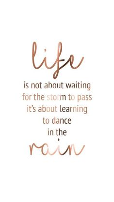 Life is not about waiting