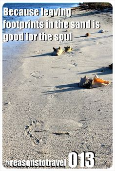 100 #reasonstotravel - 013: Because leaving footprints in the sand is good for the soul.