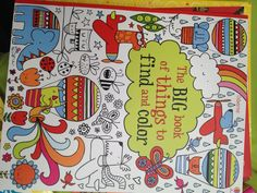 The Big book of things to find and color  $19.99 There are hundreds of things to look for and color in this delightful book.  The black line illustrations give lots of extra coloring opportunities, too. www.familyreadinghabit.com