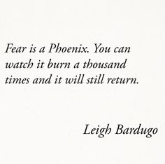 Fear is a Phoenix. Crooked Kingdom (Six of Crows) by Leigh Bardugo Wall Quotes, True Quotes, Words Quotes, Sayings, Classic Book Quotes, Favorite Book Quotes, Phoenix Quotes, Fandom Quotes, Crooked Kingdom