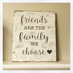 Friends are the family we choose painted by NaptimeCreationsbykr friendship quotes Friends are the family we choose painted wood sign, rustic wood sign, wall decor Making Signs On Wood, Diy Wood Signs, Painted Wood Signs, Rustic Wood Signs, Pallet Signs, Rustic Decor, Diy Gifts For Friends, Best Friend Gifts, Bestie Gifts