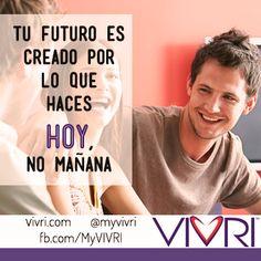 """""""Tu futuro es creado por lo que haces HOY, no mañana"""""""