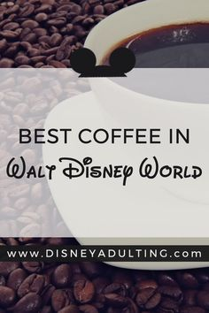 The Complete Guide to Experiencing the Best Coffee in Walt Disney World | Surviving a long day at Disney Parks requires caffeine. Here�s what coffee-lovers will want to cross off their list as the Best Coffee in Walt Disney World.