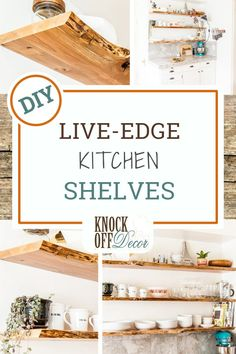 make your own beautiful edged wood shelves, diy wooden kitchen shelves Diy Kitchen Decor, Wooden Kitchen, Kitchen Redo, Kitchen Ideas, Diy Furniture Projects, Diy Home Decor Projects, Decor Ideas, Wood Floating Shelves, Wood Shelves