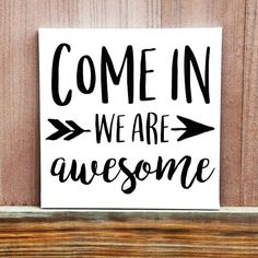 Come In We Are Awesome Canvas Quote Quote by LittleDoodleDesign