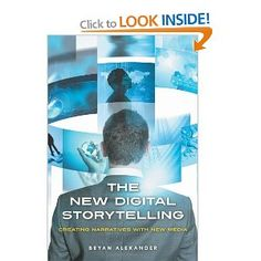 The New Digital Storytelling: Creating Narratives with New Media: Bryan Alexander: Narrativa Digital, Digital Prints, Marketing Plan, Business Marketing, Content Marketing, Internet Marketing, Sap Hana, Vision Global, Analyse Technique