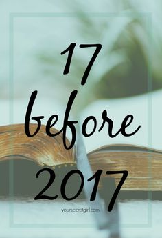 17 before 2017: os meus objectivos para o final deste ano – yoursecretgirl.com