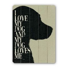 Find it at the Foundary - 14 x 20 in. I Love My Dog and My Dog Loves Me Wall Art