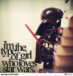 m the type of girl star wars