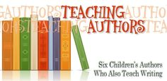 Teaching Authors--6 Children's Authors Who Also Teach Writing.