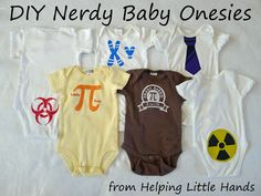Helping Little Hands: Nuclear Physicist - Radioactive Baby. Nerdy baby onesies! Too adorable!!