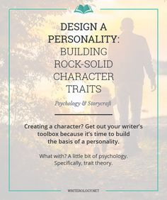 Creating a character? Get out your writer's toolbox because it's time to build the basis of a personality. What with? Trait theory.   Writerology.net