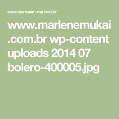 www.marlenemukai.com.br wp-content uploads 2014 07 bolero-400005.jpg
