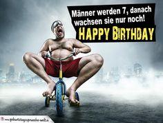 """Lustige Geburtstagskarte mit Mit Mann auf Dreirad: """"Männer werden 7, danach wachsen sie nur noch! Happy Birthday!"""" ➔ Weitere schöne Sprüche gibt's hier!"""