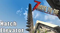 7 Days to Die Elevator Tutorial - How to Make a Hatch Elevator Fast! 7 Days To Die, Video Games, Gaming, Videos, How To Make, Elevator, Videogames, Videogames, Video Game