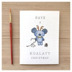 K O A L A T Y C H R I S T M A S // koala, christmas card, koala card, koala pun, punny, punny card, animal pun card, christmas pun, quirky by kenziecardco on Etsy https://www.etsy.com/ca/listing/484952283/k-o-a-l-a-t-y-c-h-r-i-s-t-m-a-s-koala More