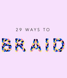 How To Do New Braid Techniques | Step your braid game up with these 29 tips for all levels.