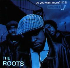 Roots ‎– Do You Want More?!!!??!