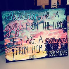 Painting in acrylic with bible verse, great for baby shower gift!!