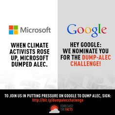 Under pressure from climate activists like you, Microsoft finally dumped ALEC! Forecast the Facts is now putting the pressure on Google with their #DumpALECchallenge. SIGN the petition: http://act.forecastthefacts.org/sign/google_stop_funding_alec/?source=dumpalecchallenge [posted 08/22/14]