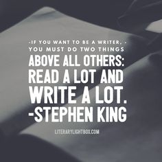 """If you want to be a writer, you must do two things above all others..."" - Stephen King #quoteoftheday #amwriting #books"