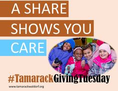 Tomorrow is the global day of giving #GivingTuesday.  Help spread the word! Share the <3  Donate at www.tamarackwaldorf.org  #TamarackGivingTuesday