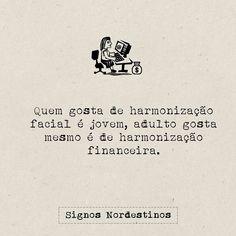 Tanto tempo perdido assistindo vídeos 🤣  #hamonizacaofacial #signosnordestinos #nordeste