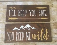 Wood Signs, Nursery Signs, I'll Keep You Safe Sign, You Keep Me Wild Sign
