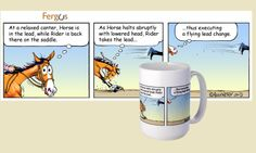 """Fergus redefines the """"flying lead change"""". Find this coffee mug here: http://www.cafepress.com/fergusthehorse/9889787"""