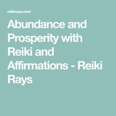Abundance and Prosperity with Reiki and Affirmations - Reiki Rays