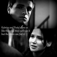 The Hunger Games Explorer katniss and peeta's love is like the wind they cant see it but the can feel it
