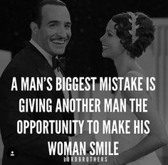 A man's biggest mistake is giving another man the opportunity to make his woman smile. Couple Quotes, Words Quotes, Wise Words, Me Quotes, Sayings, Great Quotes, Inspirational Quotes, Woman Smile, Relationship Advice