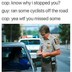 #cyclist #cycling #bike #bikelane #bikes #bikeride #bicycle #bicycles #biker #bikers #cop #cops #police #policecar #policeofficer #policeofficers #pulledover #driving #cars #car #road #street #lol #lmao #haha #hilarious #humor #funny #meme #memes by trendingcurrentevents