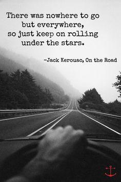 Keep on Rolling | AnchorandArrowBlog.com #kerouac #quotes #ontheroad