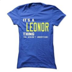 its a LEONOR Thing You Wouldnt Understand ! - T Shirt,  - #baby tee #tshirt display. ORDER HERE => https://www.sunfrog.com/Names/its-a-LEONOR-Thing-You-Wouldnt-Understand--T-Shirt-Hoodie-Hoodies-YearName-Birthday-40991134-Ladies.html?68278
