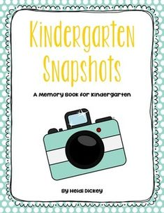 Kindergarten memory book...also available for first and second graders: 21 pages of memory making fun